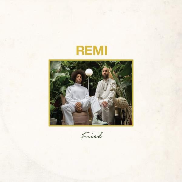 REMI - Fried