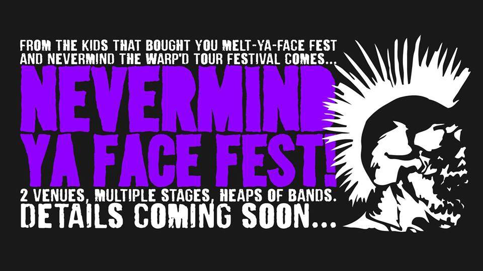 Events: NEVERMIND YA FACE FEST! feat: Topnovil (NSW) Vee