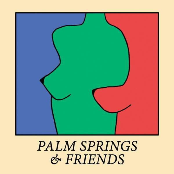 Palm Springs and Friends